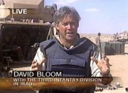 [Image of David Bloom, with the 3rd Infantry Division in Iraq, reporting for NBC News]